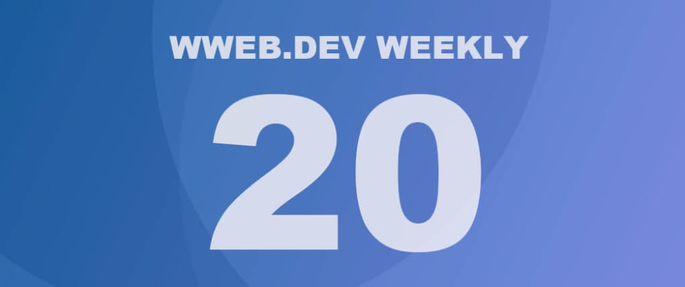 Cover image for Weekly web development update #20