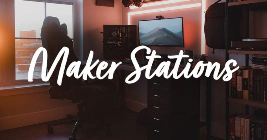 Maker Stations