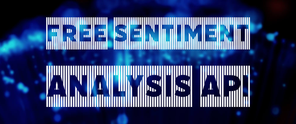 Cover image for FREE Sentiment Analysis ✌🏼 REST API for the community 🙏🏻