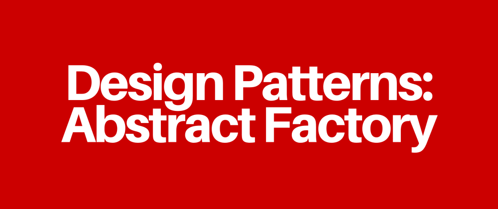 Cover image for Design Patterns: Abstract Factory