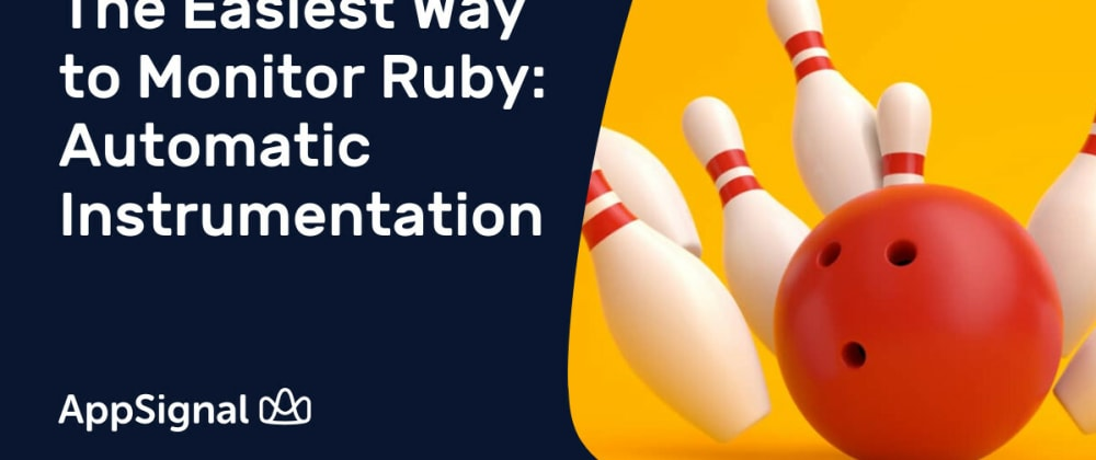 Cover image for The Easiest Way to Monitor Ruby: Automatic Instrumentation