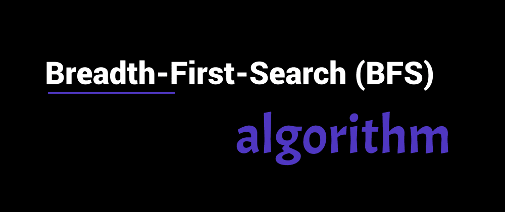 Cover image for Breadth First Search (BFS) Algorithm