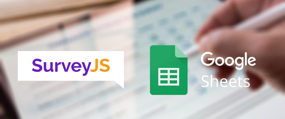 Cover image for How to create online survey for free with SurveyJS and Google Sheets