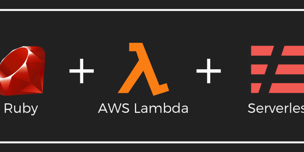 Building AWS Lambdas for Real World using Ruby and Serverless