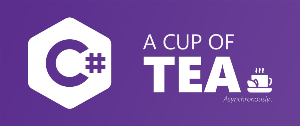 Cover image for Asynchronous C#: Making a simple Cup of Tea