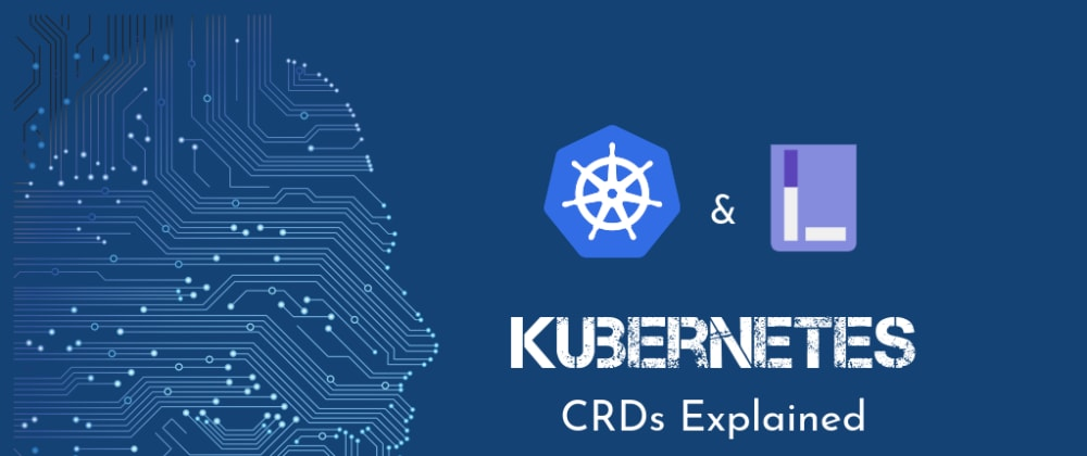 Cover image for Extend your Kubernetes APIs with CRDs