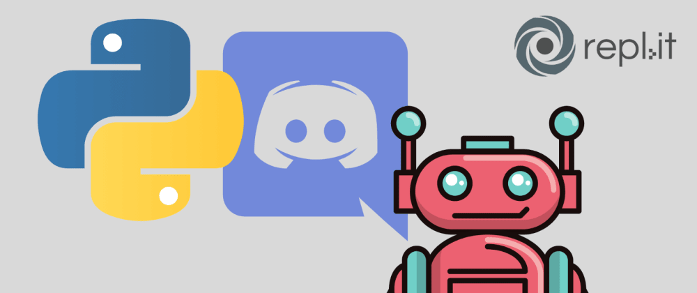 Cover image for Building a Discord Bot with Python and Repl.it