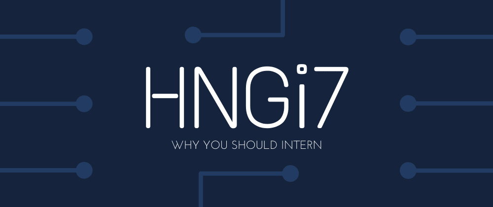 Cover image for Why you should intern at HNGi7