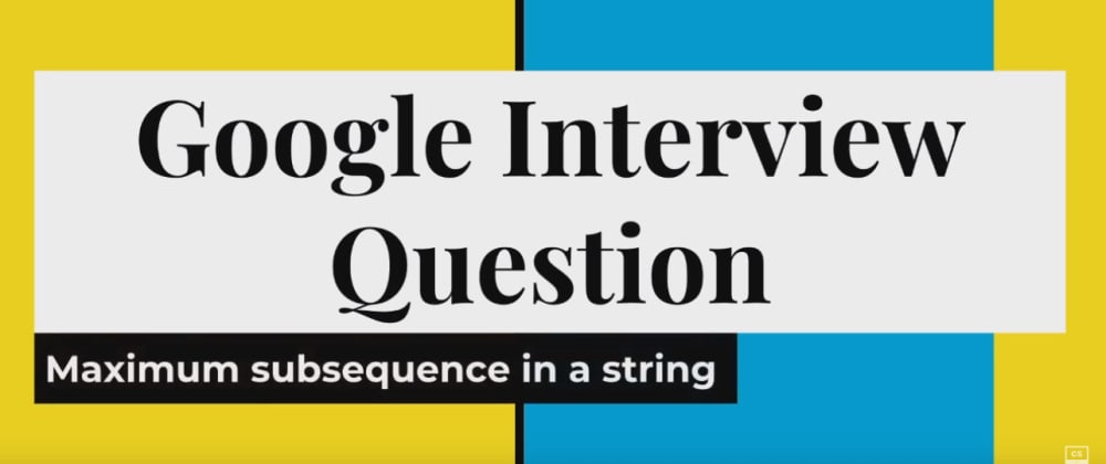 Cover image for Can you crack this google interview question? The maximum subsequence problem.