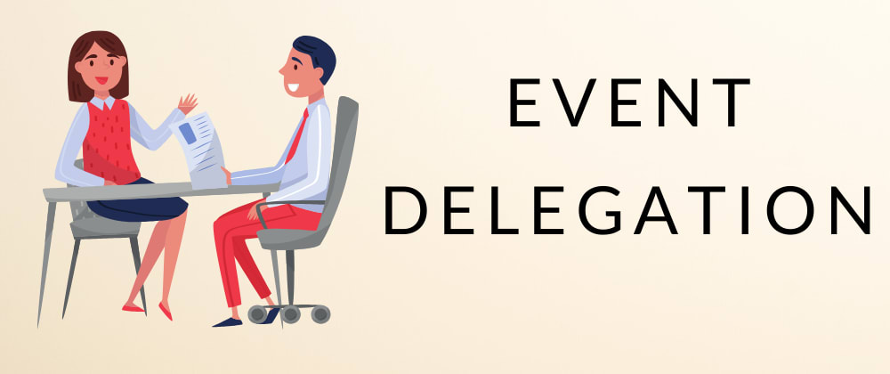 Cover image for Event Delegation - What is it and why should I care?