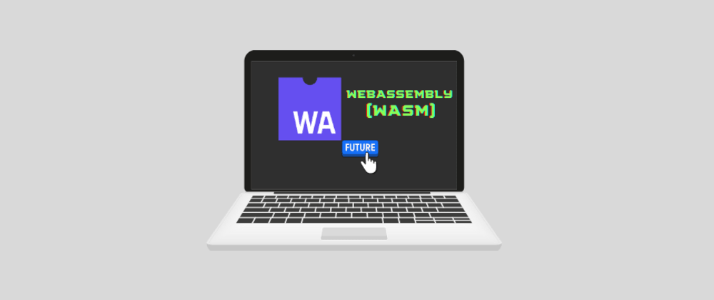 Cover image for WebAssembly: the future of web development