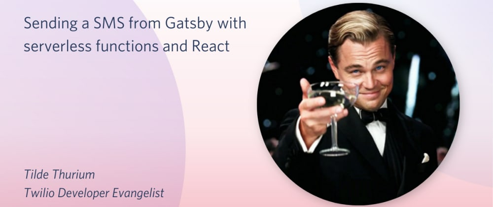 Cover image for Sending a SMS from Gatsby with serverless functions and React