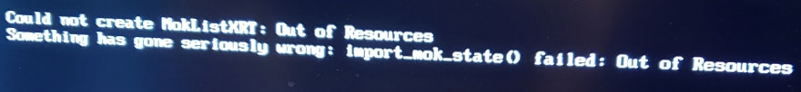 """Debian error message reading """"Could not create MokListXRT: Out of Resources"""""""