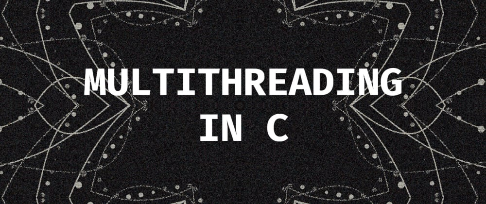 Cover image for Basics of multithreading in C