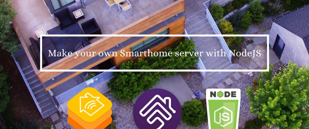 Cover image for Make your own Smarthome Server with NodeJS