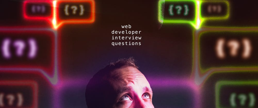 Cover image for 30 Web Developer Interview Questions (With Answers)