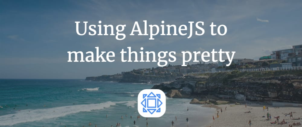 Cover image for Using AlpineJS to make things pretty