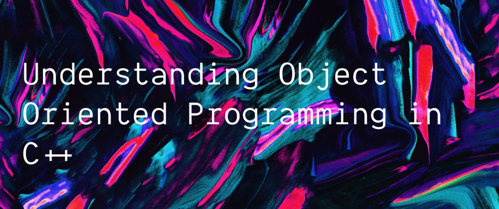 Understanding Basic Object Oriented Programming with C++