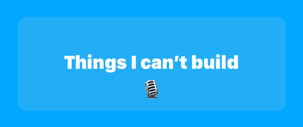 Cover image for Things I Can't Build: Podcasting on ActivityPub