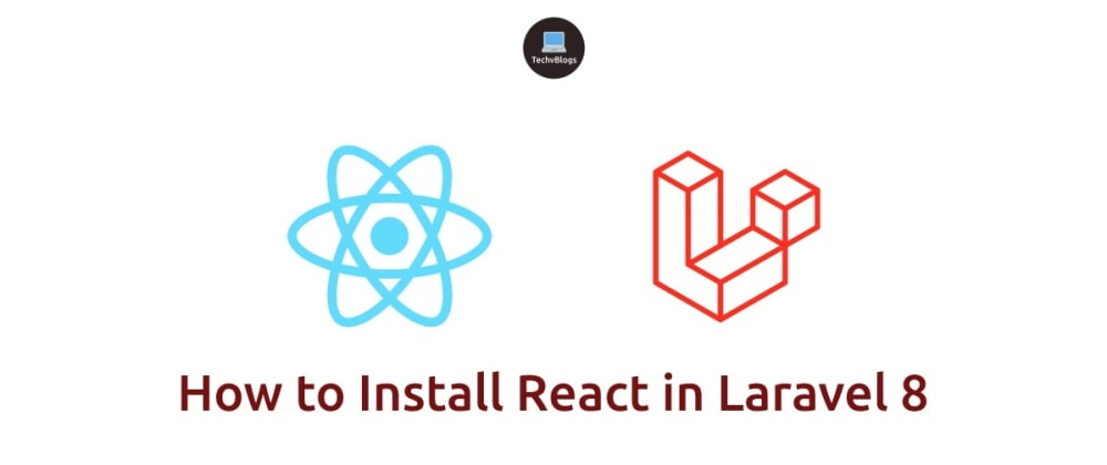Cover image for How to Install React in Laravel 8