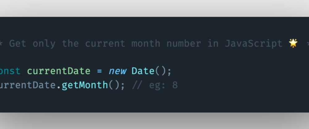Cover image for How to get only the current month number using JavaScript?