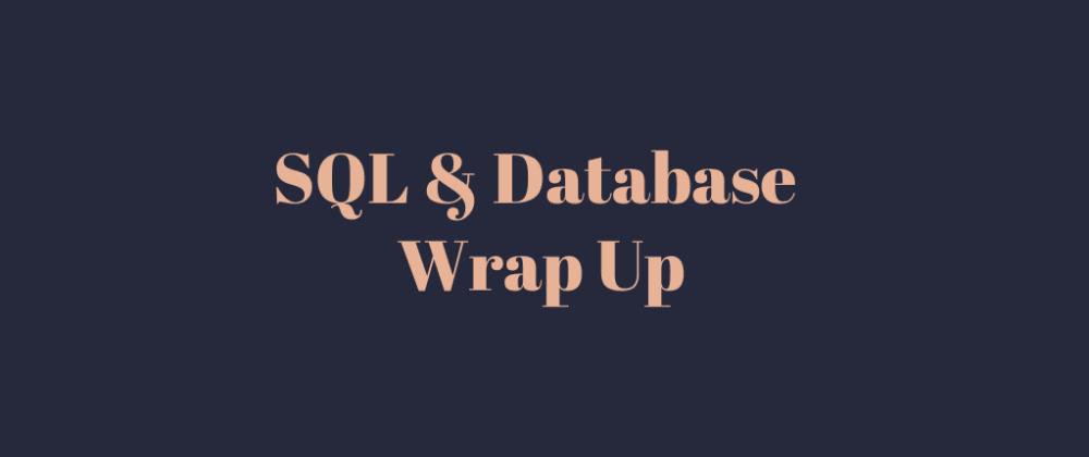 Cover image for SQL & Database Wrap Up - October 2020
