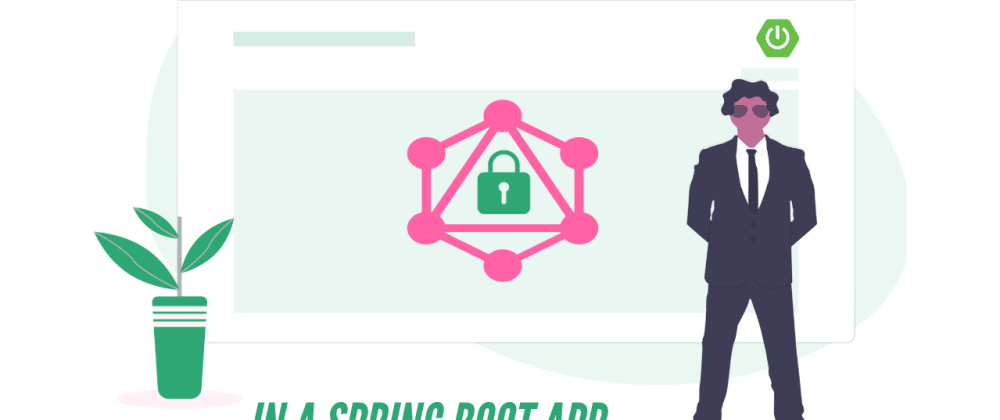 Cover image for Secure your GraphQL API within a Spring-Boot App