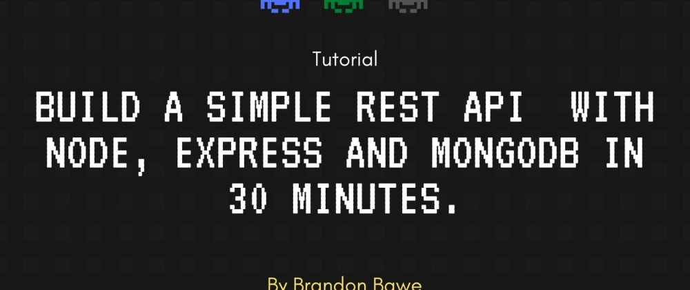 Cover image for Build a simple REST API  with Node, Express and MongoDB in 30 minutes.