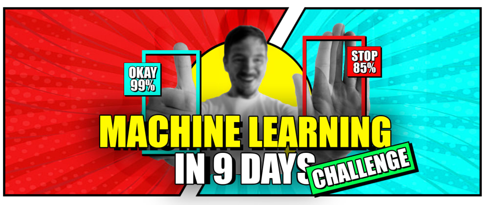 Cover image for Becoming Machine Learning Engineer in 9 Days