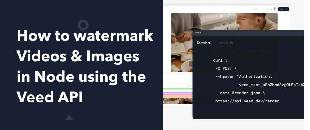 Cover image for How to watermark Videos & Images in Node using the Veed API