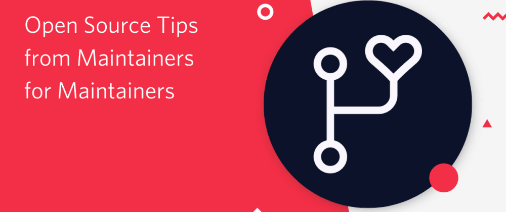 Cover image for Open Source Tips from Maintainers for Maintainers