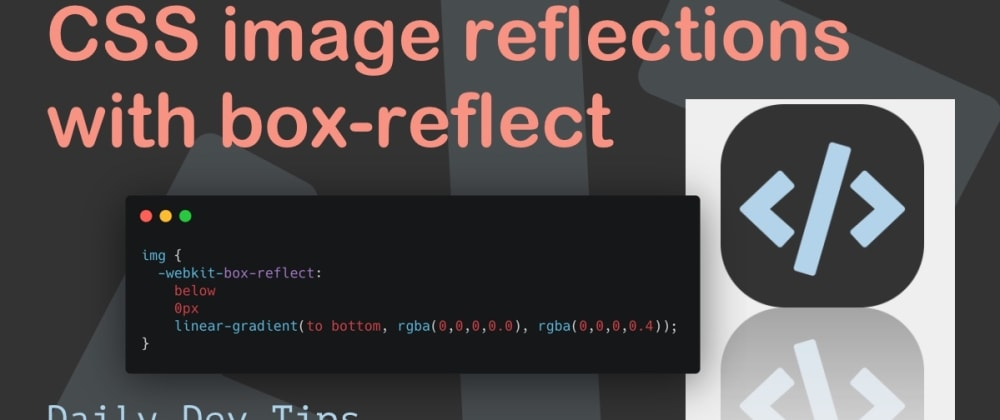 Cover image for CSS image reflections with box-reflect