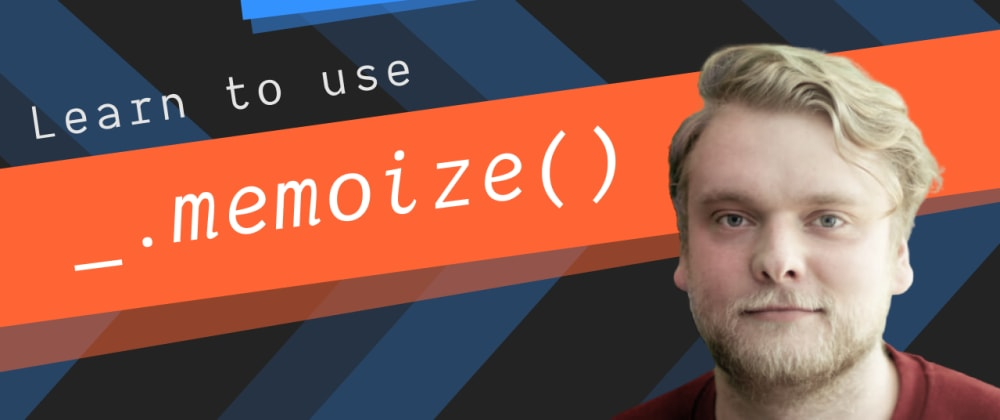 Cover image for Lodash memoize() | Learn how to cache return values with _.memoize()
