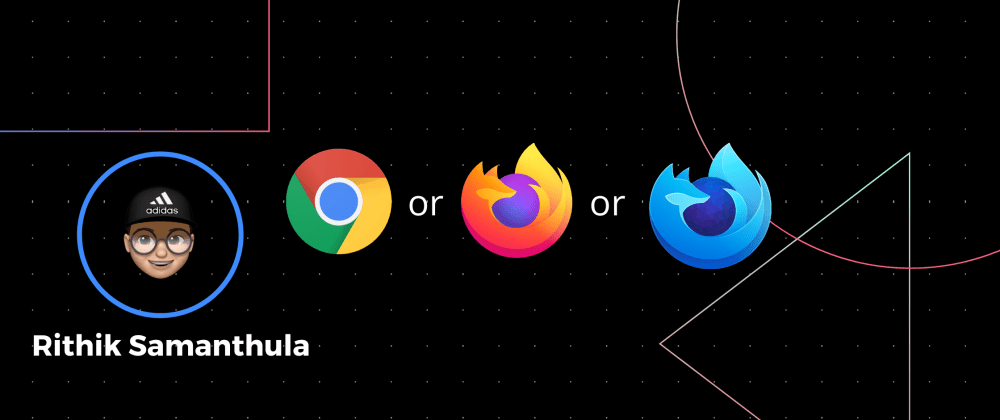 Cover image for Which Browser is Better For Developers?