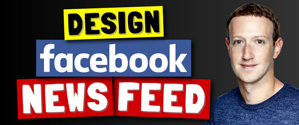 Cover image for Design Facebook News Feed | Instagram | Twitter | System Design & Architecture