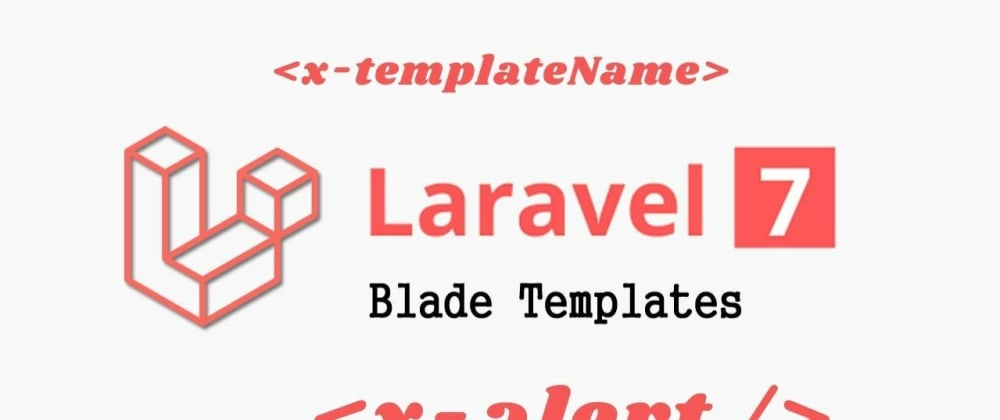 Cover image for Laravel 7 Blade Components