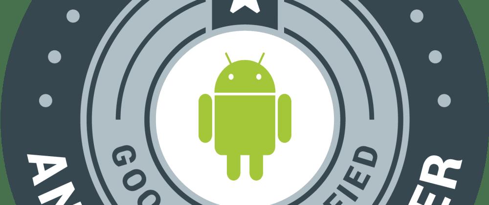 Cover image for Preparing for Associate Android Developer Certification Exam