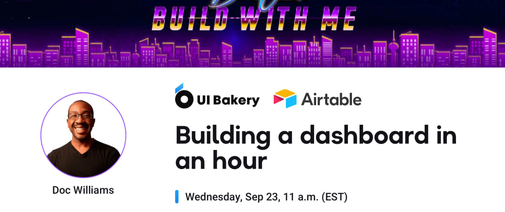 """Cover image for """"Build With Me"""" show with Doc Williams in UI Bakery – Live"""