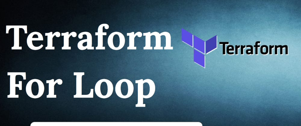 Cover image for Terraform for Loop