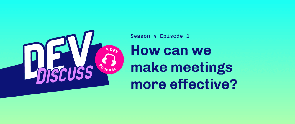Cover Image for DevDiscuss Season 4 Premiere: Meetings Worth Making with Andy Goodman