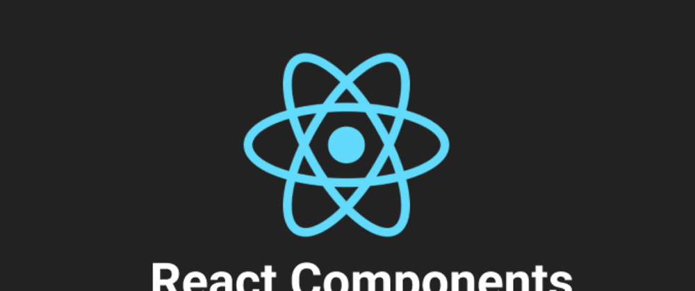 Cover image for Understanding React Components.