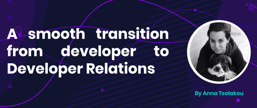 Cover image for A smooth transition from developer to Developer Relations