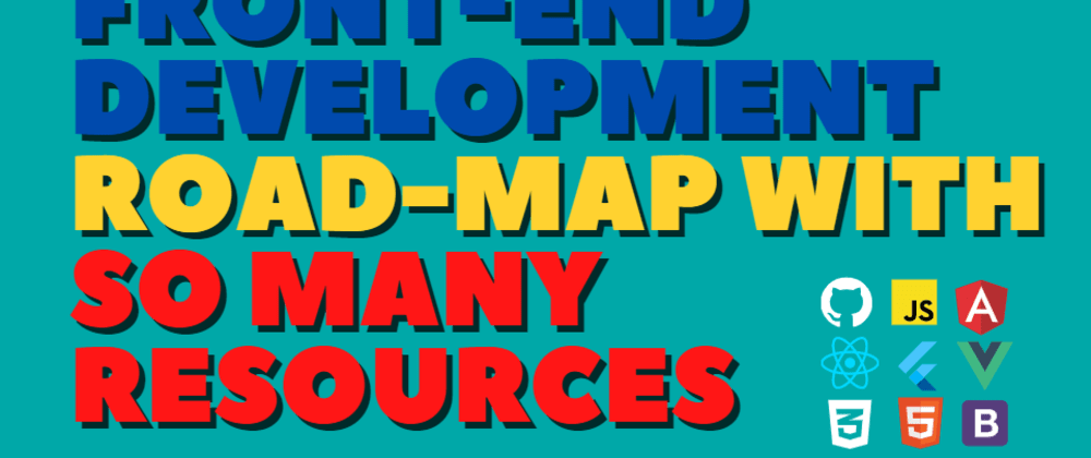Cover image for Ultimate RoadMap with so many resources for Front-End Development 💥💥
