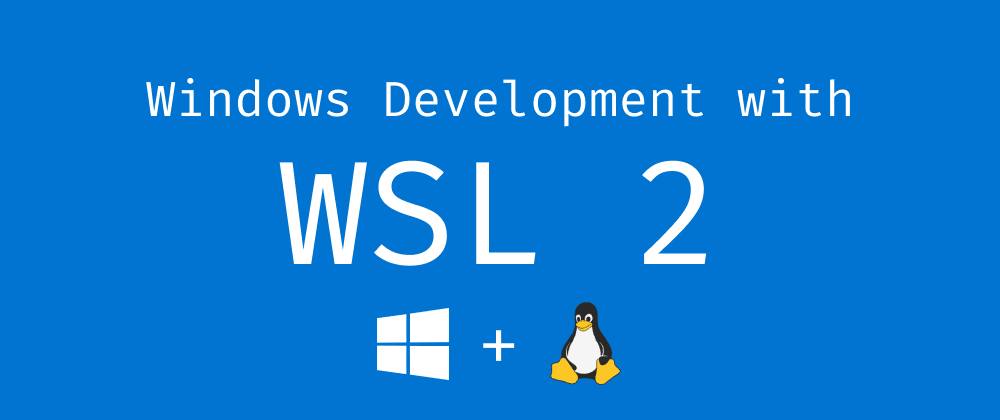Cover image for Far More Epic Development Environment using WSL 2