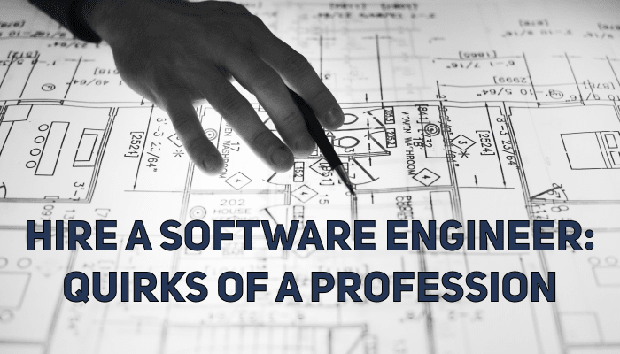 Hire a Software Engineer: Quirks of a Profession