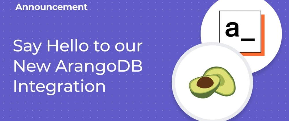 Cover image for Say Hello to our New ArangoDB Integration
