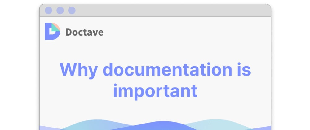 Cover image for Why documentation is important