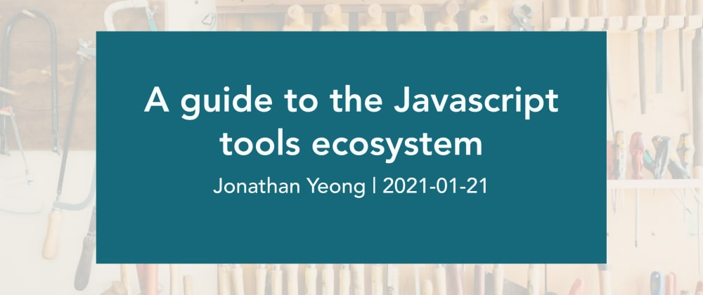 Cover image for A guide to the Javascript tools ecosystem