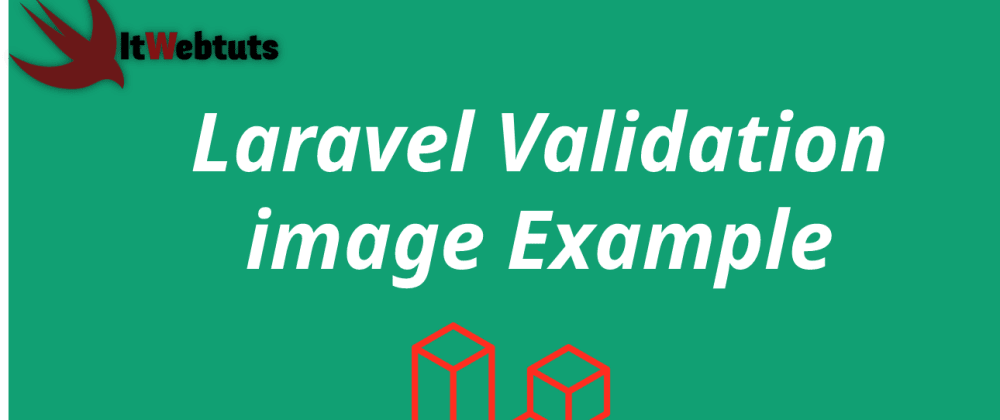 Cover image for Laravel Validation Image Example
