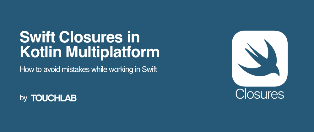 Cover image for Swift Closures in KMP